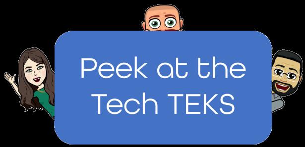 Peek at the Tech TEKS Image